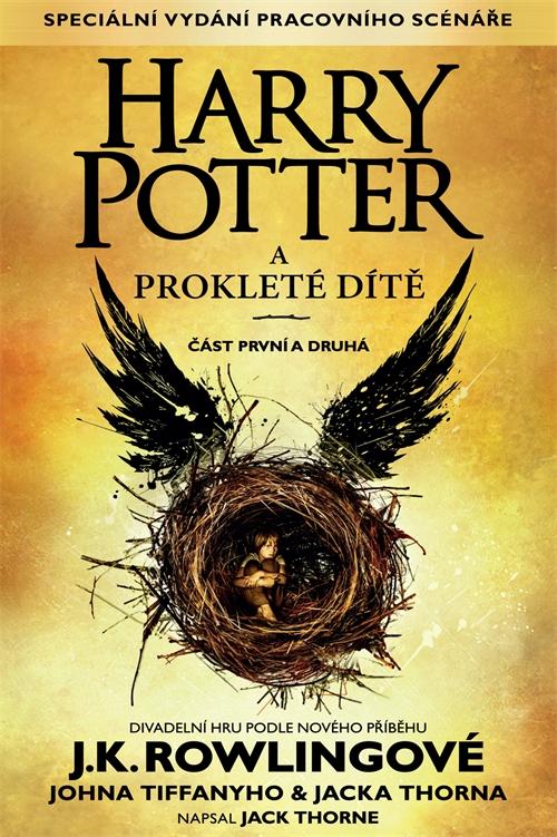 Harry Potter a prokleté dítě, část první a druhá (Zvláštní vydání pracovního scénáře)